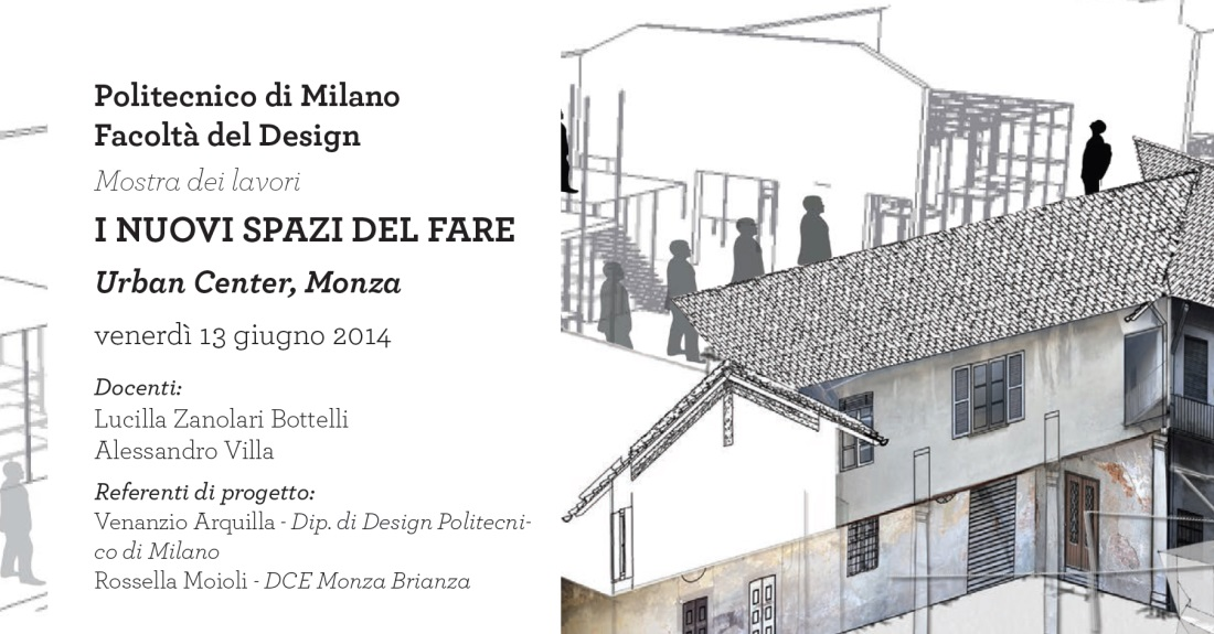 I NUOVI SPAZI DEL FARE, Politecnico di Milano students exhibition at Urban Center, Monza
